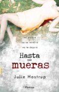 HASTA QUE MUERAS - 9788415433286 - JULIE HASTRUP