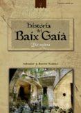 HISTORIA DEL BAIX GAIA - 9788415456186 - SALVADOR-J. ROVIRA I GOMEZ