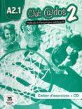 CLUB@DOS 2 - CAHIER D EXERCICES + CD - 9788415640486 - VV.AA.