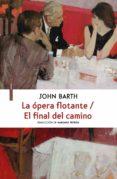 la ópera flotante/el final del camino (ebook)-john barth-9788416358786