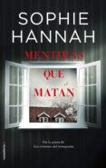 MENTIRAS QUE MATAN - 9788416700486 - SOPHIE HANNAH