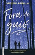 FORA DE GUIO - 9788416716586 - ARTURO PADILLA DE JUAN