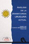 analisis de la dramaturgia uruguaya actual-jose luis garcia barrientos-9788416923786