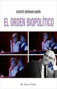 EL ORDEN BIOPOLITICO - 9788416995486 - VICENTE SERRANO MARIN