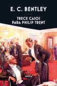 TRECE CASOS PARA PHILIP TRENT - 9788417624286 - E.C. BENTLEY
