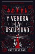 Descarga gratuita de libros completos en línea. Y VENDRÁ LA OSCURIDAD  en español
