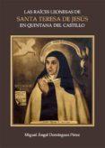 Libros en formato epub descargar LAS RAÍCES LEONESAS DE SANTA TERESA DE JESÚS EN QUINTANA DEL CASTILLO 9788417959586 en español