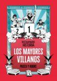 LOS MAYORES VILLANOS (DESTRIPANDO LA HISTORIA) - 9788420487786 - RODRIGO SEPTIEN