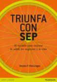 TRIUNFA CON SEP - 9788420564586 - STEVEN MACGREGOR