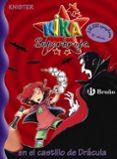 KIKA SUPERBRUJA: EN EL CASTILLO DE DRACULA - 9788421691786 - KNISTER