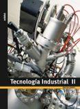 TECNOLOGIA INDUSTRIAL II - 9788423695386 - VV.AA.
