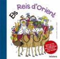 ELS REIS D ORIENT - EDICIÓ DE LUXE - 9788424658786 - ANNA CANYELLES