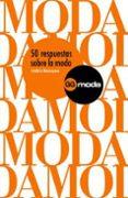 50 RESPUESTAS SOBRE LA MODA - 9788425221286 - FREDERIC MONNEYRON