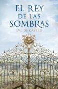 el rey de las sombras (ebook)-eve de castro-9788425352386