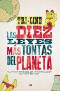 LAS DIEZ LEYES MAS TONTAS DEL PLANETA: Y OTRAS INCREIBLES CURIOSIDADES DE ESTE MUNDO - 9788427042186 - TRI-LINE