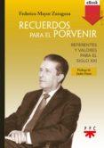 recuerdos para el porvenir (ebook-epub) (ebook)-federico mayor zaragoza-9788428832786