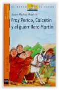 FRAY PERICO, CALCETIN Y EL GUERRILLERO MARTIN - 9788434896086 - JUAN MUÑOZ MARTIN