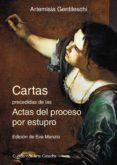 CARTAS PRECEDIDAS DE LAS ACTAS DEL PROCESO POR ESTUPRO - 9788437635286 - ARTEMISIA GENTILESCHI