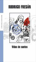 VIDAS DE SANTOS - 9788439710486 - RODRIGO FRESAN