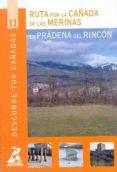 RUTAS POR LA CAÑADA DE LAS MERINAS EN PRADENA DEL RINCON (COL. DE SCUBRE TUS CAÑADAS Nº 11) - 9788445124086 - VV.AA.