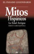 MITOS HISPANICOS V.1: LA EDAD ANTIGUA - 9788446012986 - MARCO V. GARCIA QUINTELA