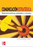 COMUNICACION ESTRATEGICA: RELACIONES PUBLICAS, PUBLICIDAD Y MARKE TING - 9788448198886 - JOSE DANIEL BARQUERO CABRERO
