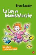 la ley de mama murphy: los peligros de la maternidad-bruce lansky-9788466320986