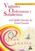 VIGILANTES ORDENANZAS DEL CABILDO INSULAR GRAN CANARIA. TEST - 9788466513586 - VV.AA.