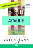 ATS/DUE ADMINISTRACION ESPECIAL DE LA GENERALITAT VALENCIANA. GRU PO B. TEMARIO ESPECIFICO. VOL. II - 9788466561686 - VV.AA.