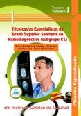 TECNICOS/AS ESPECIALISTAS DE GRADO SUPERIOR SANITARIO EN RADIODIA GNOSTICO (SUBGRUPO C1) DE LOS HOSPITALES DE BELLVITGE, VILADECANS, GERMANS TRIAS I PUJOL I VALL D'HEBRON . TEMARIO. VOLUMEN I - 9788467639186 - VV.AA.