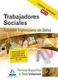 TRABAJADORES SOCIALES DE LA AGENCIA VALENCIANA DE SALUD: TEMARIO ESPECIFICO VOLUMEN II Y TEST - 9788467661286 - VV.AA.