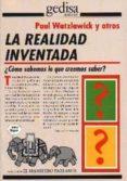 LA REALIDAD INVENTADA - 9788474323986 - PAUL WATZLAWICK