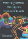 NUEVAS PERSPECTIVAS DE INVESTIGACION EN LAS CIENCIAS DEL DEPORTE - 9788477234586 - FERNANDO DEL VILLAR ALVAREZ