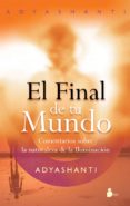 EL FINAL DE TU MUNDO: COMENTARIOS SOBRE LA NATURALEZA DE LA ILUMI NACION - 9788478087686 - ADYASHANTI