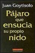 PAJARO QUE ENSUCIA SU PROPIO NIDO - 9788481093186 - JUAN GOYTISOLO