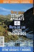 RUTA DELS ESTANYS AMAGATS/RUTA DE LOS LAGOS ESCONDIDOS - 9788482163086 - MANEL FIGUERA