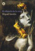 EL SILENCIO DE LA RANA - 9788483435786 - MIGUEL SANDIN