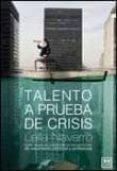TALENTO A PRUEBA DE CRISIS - 9788483562086 - LEILA NAVARRO