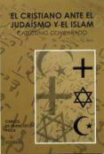 Descargar Gratis PDF Electrónicos El cristiano ante el judaísmo y el islam en Español