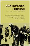 UNA INMENSA PRISION: LOS CAMPOS DE CONCENTRACION Y LAS PRISIONES DURANTE LA GUERRA CIVIL Y EL FRANQUISMO - 9788484324386 - CARME MOLINERO