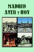 EL AYER DE MADRID, EL MADRID DE HOY - 9788487290886 - REYES GARCIA