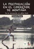 LA PREPARACIÓN EN EL CORREDOR DE MONTAÑA - 9788490519486 - OCTAVIO PEREZ
