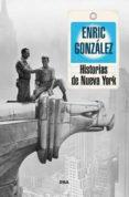 HISTORIAS DE NUEVA YORK - 9788490563786 - ENRIC GONZALEZ