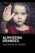 LOS BESOS EN EL PAN - 9788490664186 - ALMUDENA GRANDES