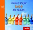 ¡PARA EL MEJOR BEBE DEL MUNDO! - 9788490680186 - VV.AA.