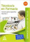 TECNICO EN FARMACIA DEL SERVICIO GALLEGO DE SALUD. TEMARIO ESPECI FICO VOL. 1 - 9788490933886 - VV.AA.