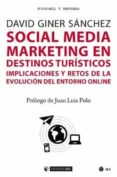 SOCIAL MEDIA MARKETING EN DESTINOS TURÍSTICOS: IMPLICACIONES Y RE TOS DE LA EVOLUCION DEL ENTORNO ONLINE - 9788491169086 - DAVID GINER SANCHEZ