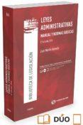 CIVITAS: LEYES ADMINISTRATIVAS (2ª ED.): MANUAL Y NORMAS BASICAS - 9788491358886 - LUIS MARTIN REBOLLO