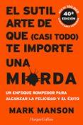 EL SUTIL ARTE DE QUE TE IMPORTE UNA MIERDA - 9788491392286 - MARK MANSON