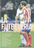 LA FUTBOLERIA: ONCE SUEÑOS CUMPLIDOS - 9788492626786 - MIGUEL ANGEL MENDEZ